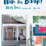 Utility Style Quilts for Everyday Living Blog Tour & Giveaway!